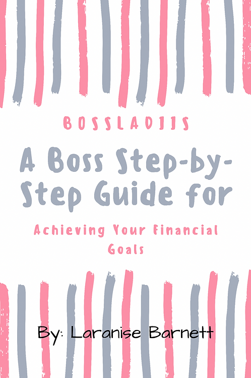 A Boss Step-by-Step Guide for Achieving Your Financial Goals