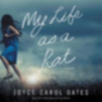 My Life as a Rat, by Joyce Carol Oates