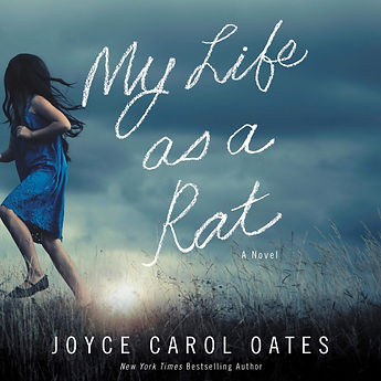 My Life as a Rat, by Joyce Carol Oates