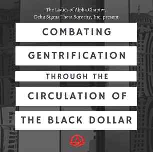 Combating Gentrification through the Circulation of the Black Dollar