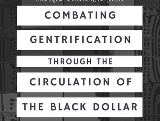 Combatting Gentrification through the Circulation of the Black Dollar