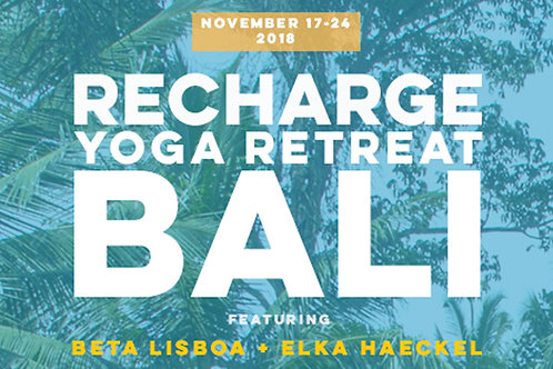 RECHARGE YOGA RETREAT IN BALI - NOVEMBER 17 - 24, 2018