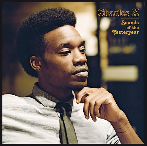 CHARLES X the sound of the yesteryear