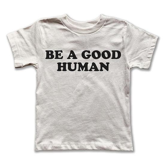 Be A Good Human Tee