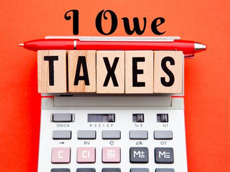 I Owe Taxes!