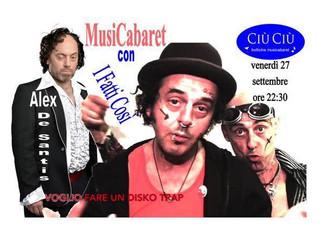 Venerdì 27 Settembre al CIU CIU il nuovo locale di Enzo Iacchetti, Musicabaret con i FATTI COSI'