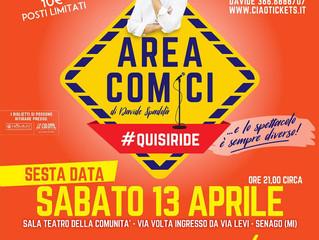 Sabato 13 Aprile alla Sala Teatro della Comunità di Senago AREA COMICI con i Fatti Così e tanti comi