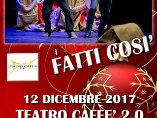 I FATTI COSI' tornano al TEATRO CAFFE' 2.0