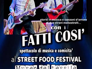 SPETTACOLO DI MUSICA E CABARET dei FATTI COSI' allo Street Food Festival - Museo del Tessile a B