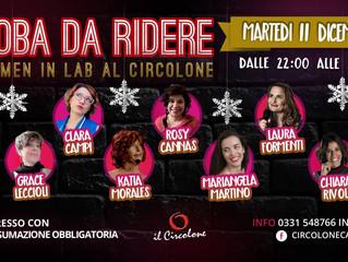 Martedì 11 Dicembre Roba da Ridere in Rosa.... al Circolone di Legnano