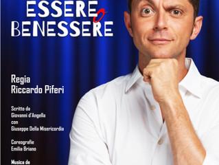 LUNEDI 15 OTTOBRE ore 21 TEATRO MANZONI di Milano. Spettacolo Teatrale ESSERE O BENESSERE di GIOVANN
