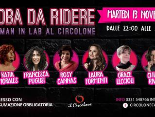 ROBA DA RIDERE martedì 13 novembre dalle ore 22 al Circolone di Legnano in una serata tutta Rosa!!!