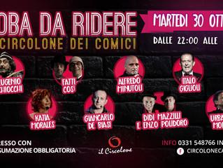 2a Serata di ROBA DA RIDERE con tanti comici al Circolone di Legnano martedì 30 ottobre inizio ore 2