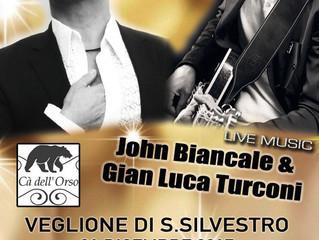 CAPODANNO 2018 - LIVE MUSIC con JOHN BIANCALE & GIAN LUCA TURCONI alla CA' DELL'ORSO - P
