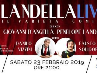 Sabato 23 febbraio ore 21,00 grande varietà Landella Live a Teatro de Sica di Peschiera Borromeo