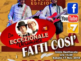 Sabato 17 Novembre ore 14,00 Grande spettacolo dei FATTI COSI' alla Festa del Risotto di Cascina