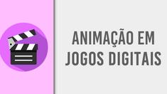 5 - ANIMAÇÃO - Uso da animação em jogos