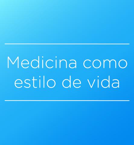 Medicina Como Estilo de Vida