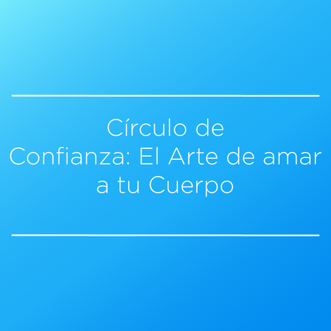 Circulo de Confianza Cuerpo pt1
