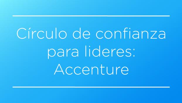 Circulo de Confianza para lideres: Accenture