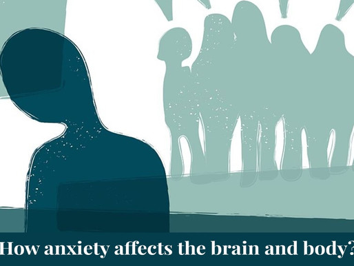 How anxiety affects the brain and body?