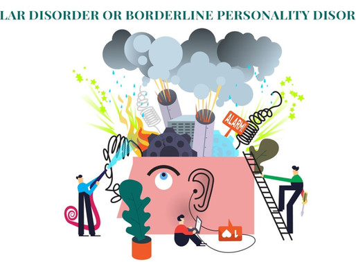 Bipolar Disorder or Borderline Personality Disorder?