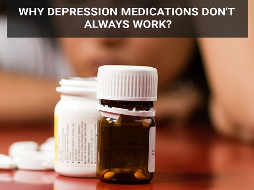 Why doesn't depression medications always work?