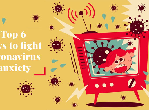 Top 6 ways to fight coronavirus anxiety
