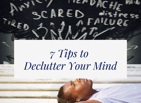 7 Tips to Declutter Your Mind