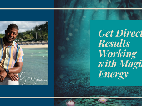 Get Direct Results Working with Magical Energy