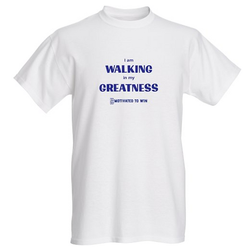 Walking in my Greatness T-shirt