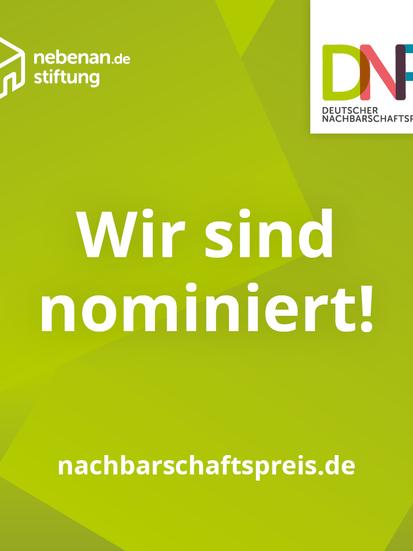 Unser Projekt ist für den Deutschen Nachbarschaftspreis 2021 nominiert!
