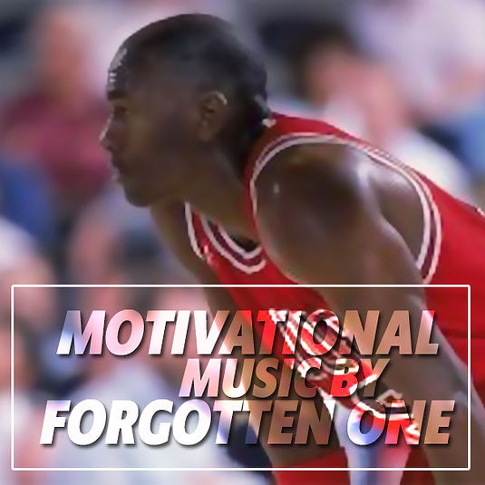 Motivational Music by Forgotten One