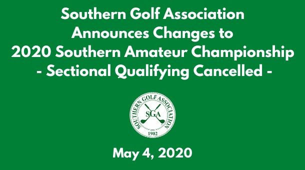 Southern Golf Association Announces Changes to the 2020 Southern Amateur Championship