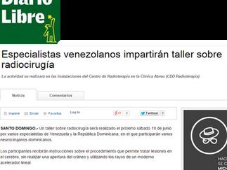 Diario Libre: ESPECIALISTAS VENEZOLANOS IMPARTIRÁN TALLER SOBRE RADIOCIRUGÍA