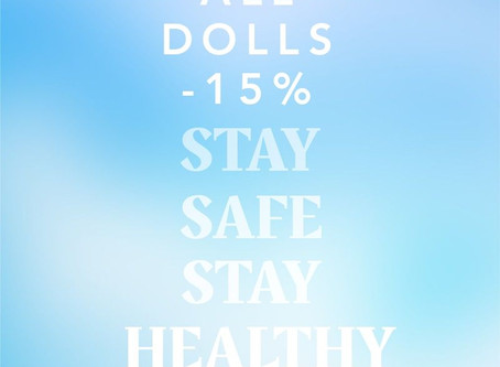 Stay safe,Stay healthy,All dolls -15% off