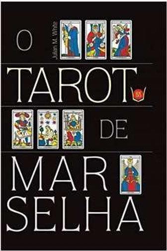 O Tarô de Marselha - Julian M. White