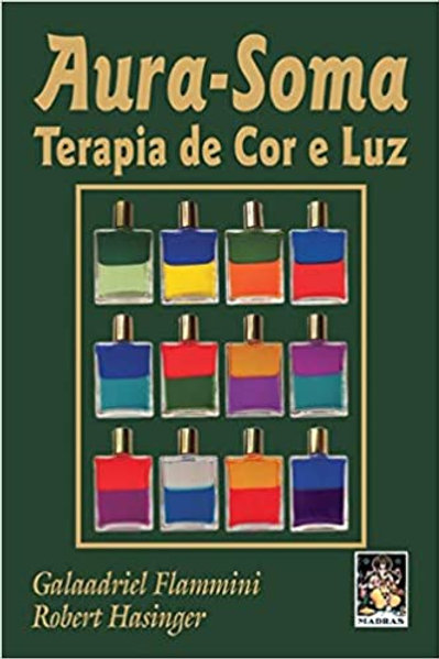 "Livro ""Aura-Soma - Terapia de Cor e Luz"" - Galaadriel Fammini & Robert Hasinger"