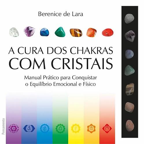 """Livro """"A Cura dos Chakras com Cristais"""" - Berenice de Lara"""