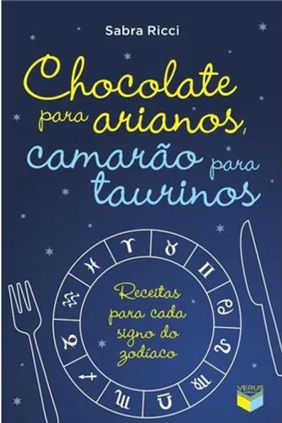 """Livro """"Chocolate para Arianos, camarão para Taurinos"""" - Sabra Ricci"""