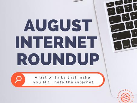 August Internet Roundup