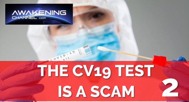 (Part 2) THE CV19 TEST IS A SCAM