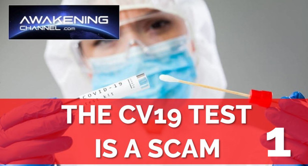 (Part 1)  THE CV19 TEST IS A SCAM
