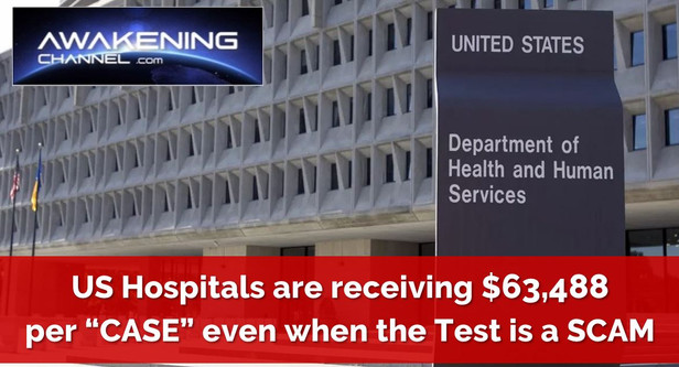 "US Hospitals are Receiving $63,488 per ""CASE"" even when the CV19 Test is a SCAM"