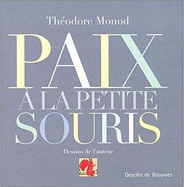Paix à la petite souris, Théodore Monod