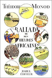 Ballade de mes heures africaines, Théodore Monod