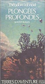 Bathyfolages, plongées profondes, Théodore Monod