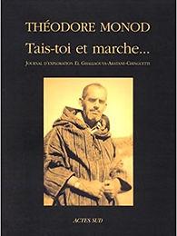 Tais-toi et marche…, Théodore Monod