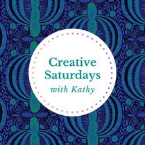 Creative Saturdays with Kathy