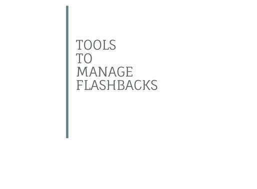 TIPS on Managing Flashbacks